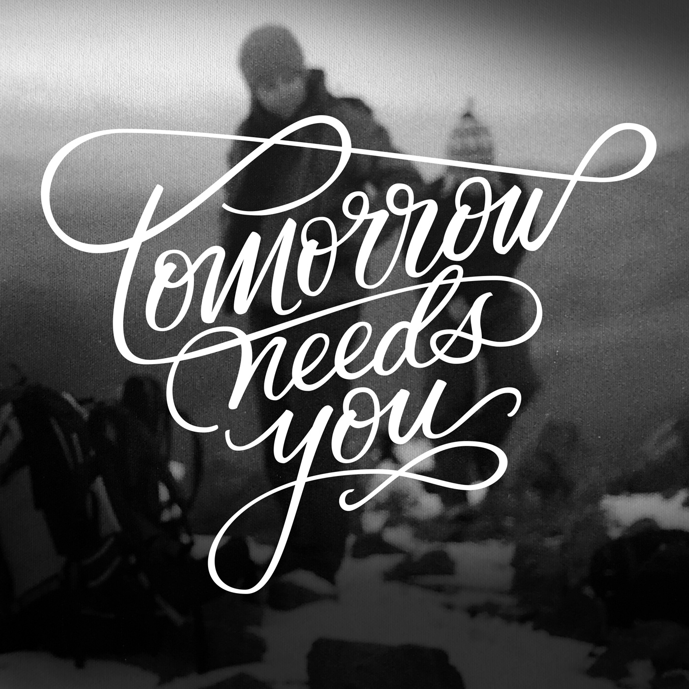 Tomorrow Needs You Lettering